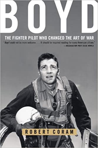 Boyd: The Fighter Pilot Who Changed the Art of War by Robert Coram cover